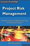 Project Risk Management, Roland Wanner, 1482768445