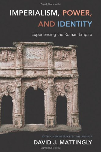 Download Imperialism, Power, and Identity: Experiencing the Roman Empire (Miriam S. Balmuth Lectures in Ancient History and Archaeology) ebook