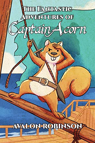 The Fantastic Adventures of Captain Acorn por Avalon Robinson