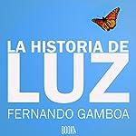 La Historia De Luz [The Story of Luz]   Fernando Gamboa