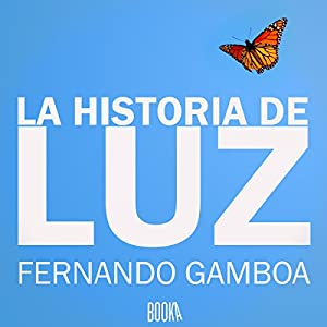 La Historia De Luz [The Story of Luz] Hörbuch