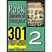 Pack Ahorra al Comprar 2 (Nº 023): 301 Chistes Cortos y Muy Buenos & Aprende a dibujar en una hora (Spanish Edition)