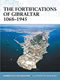 The Fortifications of Gibraltar 1068–1945 (Fortress)
