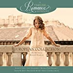 European Collection: Six Historical Romance Novellas | Annette Lyon,G.G. Vandagriff,Michele Paige Holmes,Sarah M. Eden,Heather B. Moore,Nancy Campbell Allen