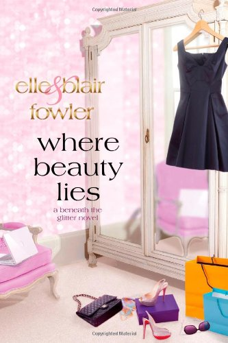 Where Beauty Lies: A Beneath the Glitter Novel (Sophia and Ava London)