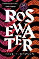 Rosewater (The Wormwood Trilogy, 1)