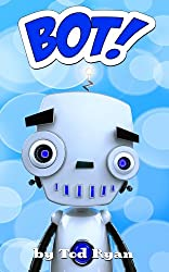 Bot is Lost: The Adventures (and Misadventures) of Bot!