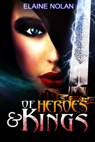 Download Of Heroes and Kings: When the ancient Celtic and the modern world collide, old rivalries and loves reignite… Text fb2 ebook