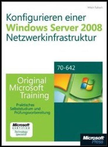 Konfigurieren einer Windows Server 2008-Netzwerkinfrastruktur: Original Microsoft Training für Examen 70-642 Gebundenes Buch – 24. Juni 2008 J.C. Mackin Tony Northrup Microsoft Press 3866459424