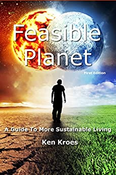 Feasible Planet: A guide to more sustainable living (English Edition) de [Kroes, Ken]