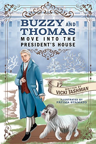 Buzzy and Thomas Move into the President's House by [Tashman, Vicki]
