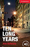 Ten Long Years Level 1 Beginner/Elementary (Cambridge English Readers)