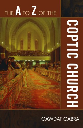 The A to Z of the Coptic Church (The A to Z Guide Series)