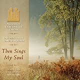Classical Music : Then Sings My Soul