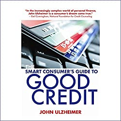 The Smart Consumer's Guide to Good Credit