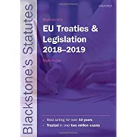 Blackstone's EU Treaties & Legislation 2018-2019 (Blackstone's Statute Series)