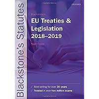 Blackstone's EU Treaties & Legislation 2018-2019 (Blackstone's Statute Series)