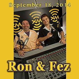 Ron & Fez, Pat LaFrieda and John Fugelsang, September 18, 2014 Radio/TV Program