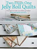 Two from One Jelly Roll Quilts, Pam Lintott and Nicky Lintott, 0715337564