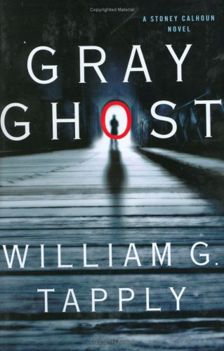 Gray Ghost: A Stoney Calhoun Novel (Stoney Calhoun Novels) ebook