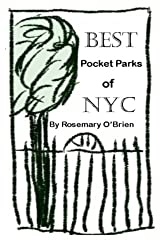 BEST Pocket Parks of NYC by Rosemary O'Brien (2013-12-17)