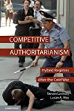 img - for Competitive Authoritarianism: Hybrid Regimes After the Cold War (Problems of International Politics) book / textbook / text book
