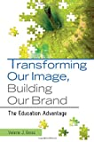 Transforming Our Image, Building Our Brand, Valerie J. Gross, 1598847708