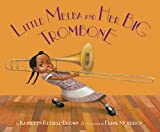 Little Melba and Her Big Trombone, Katheryn Russell-Brown, 1600608981