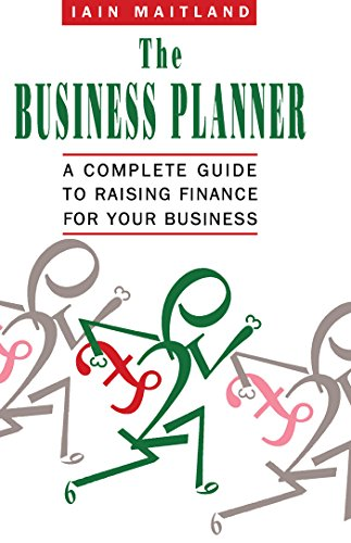 The Business Planner: A Complete Guide to Raising Finance for Your Business