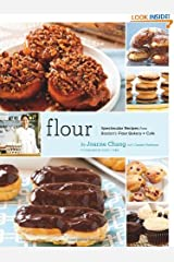 Flour: Spectacular Recipes from Boston's Flour Bakery + Cafe by Joanne Chang and Christie Matheson (Oct 20, 2010) Paperback