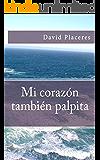 Mi corazon tambien palpita (Spanish Edition)