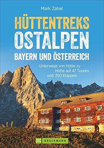 httentreks-ostalpen-50-mehrtagestouren-von-htte-zu-htte-httenwandern-in-den-ostalpen-fr-wochenendtouren-und-lngere-wanderurlaube-ein-alle-alpinwanderer-erlebnis-bergsteigen