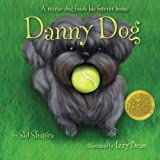 img - for Danny Dog: A rescue dog finds his forever home book / textbook / text book