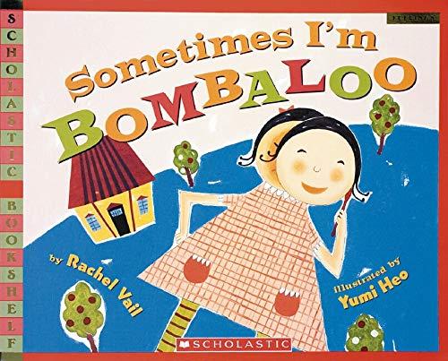 Sometimes I'm Bombaloo: Vail, Rachel, Heo, Yumi: 9780439669412 ...