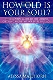 How Old Is Your Soul?: The Essential Guide to the Lessons, Gifts and Archetypes of Every Soul Age