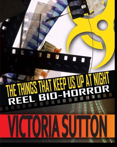 Download The Things That Keep Us Up at Night: Reel Bio Horror, Black & White Edition pdf epub