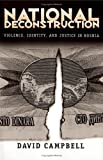 National Deconstruction : Violence, Identity, and Justice in Bosnia, Campbell, David, 0816629366