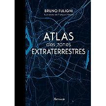 Atlas des zones extraterrestres (BEAUX LIVRES AR)