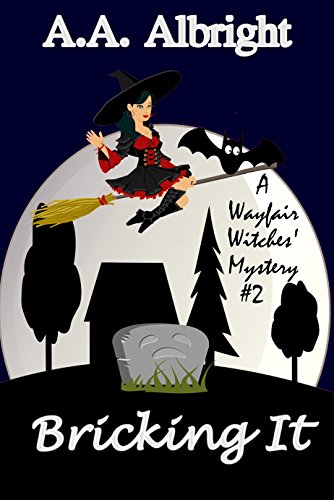 Bricking It (A Wayfair Witches Cozy Mystery #2) by [Albright, A.A.]