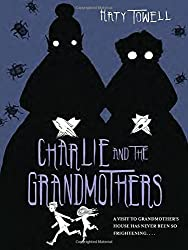 Charlie and the Grandmothers by Katy Towell (2015-08-04)