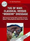 #8: Tug of War: Classical Versus Modern Dressage: Why Classical Training Works and How Incorrect Modern Riding Negatively Affects Horses' Health