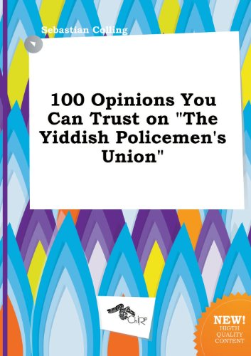 100 Opinions You Can Trust on the Yiddish Policemen's Union