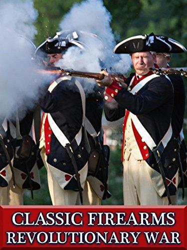 Classic Firearms - Revolutionary War
