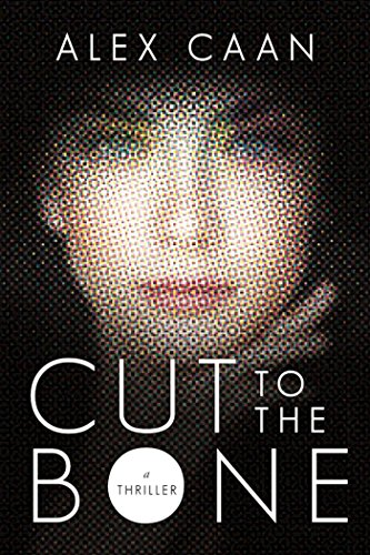 Cut to the Bone: A Thriller cover