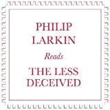 Philip Larkin Reads the Less Deceived