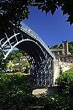 Iron Bridge Telford England UK Journal Ironbridge: 150 page lined notebook/diary