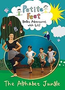 Petite Feet: Ballet Adventures with Liz - The Alphabet Jungle