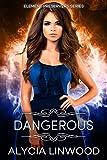Dangerous (Element Preservers Book 1)