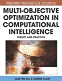 Multi-Objective Optimization in Computational Intelligence, Lam Thu Bui, 1599044986