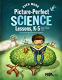 Even More Picture-Perfect Science Lessons, K-5